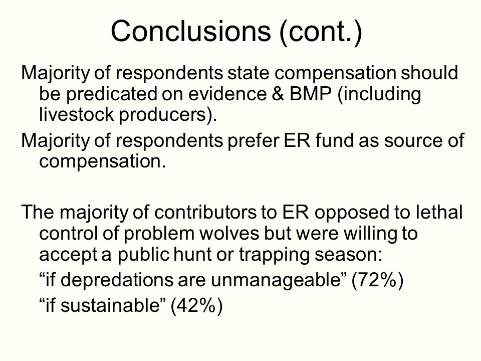 Conclusions (cont.) Majority of respondents state compensation should be predicated on evidence & BMP (including livestock producers).