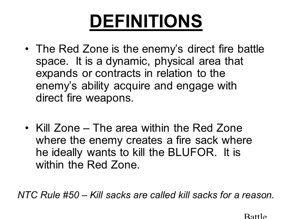 Battle Hard. DEFINITIONS The Red Zone is the enemy's direct fire battle space.