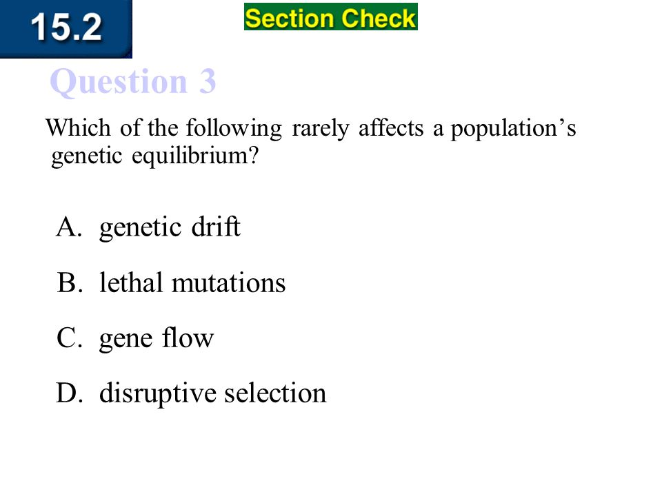 Which of the following rarely affects a population's genetic equilibrium.