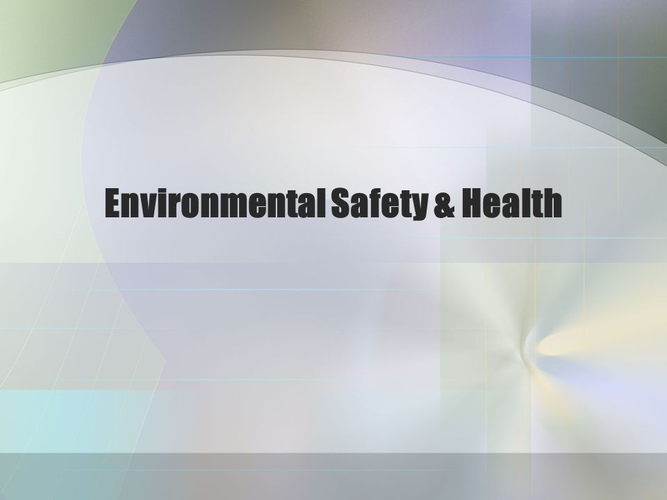 Environmental Safety & Health