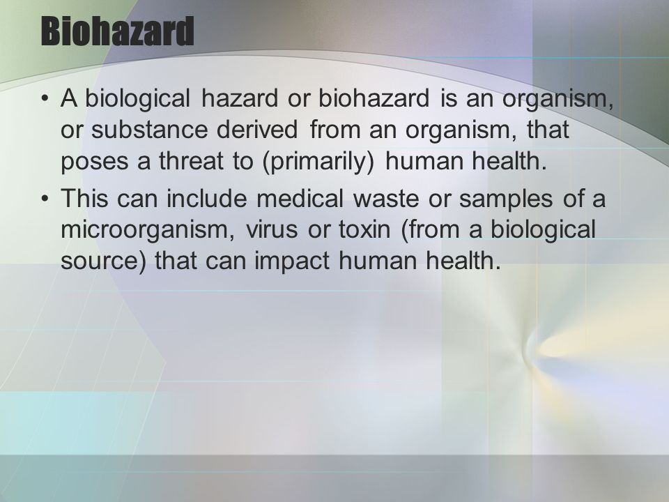 Four Levels of Biosafety BSL 1: Material not known to consistently cause disease in healthy adults.