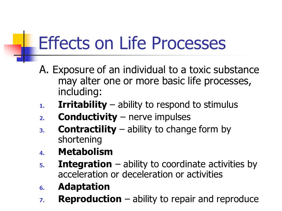 Effects on Life Processes A.