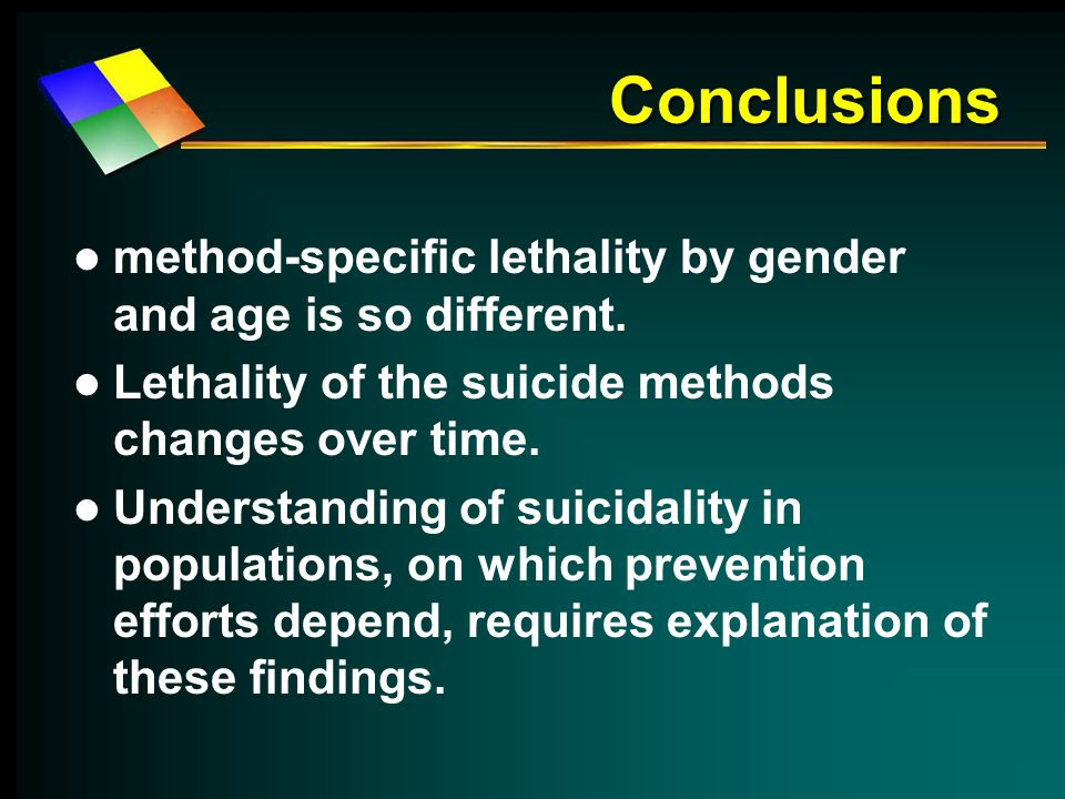 Conclusions method-specific lethality by gender and age is so different.