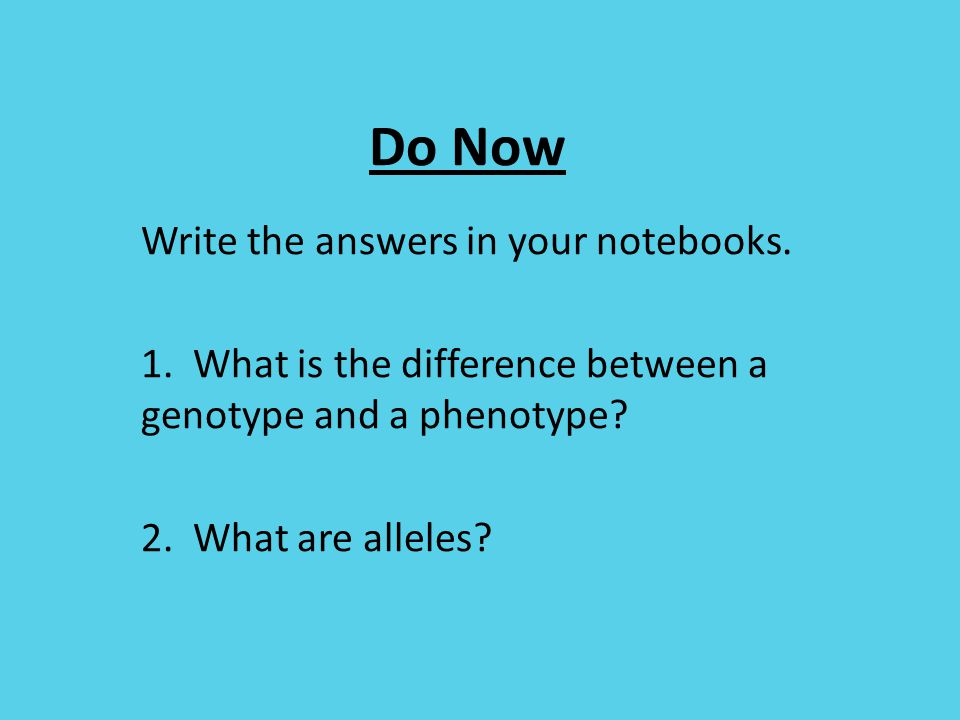 Do Now Write the answers in your notebooks. 1.