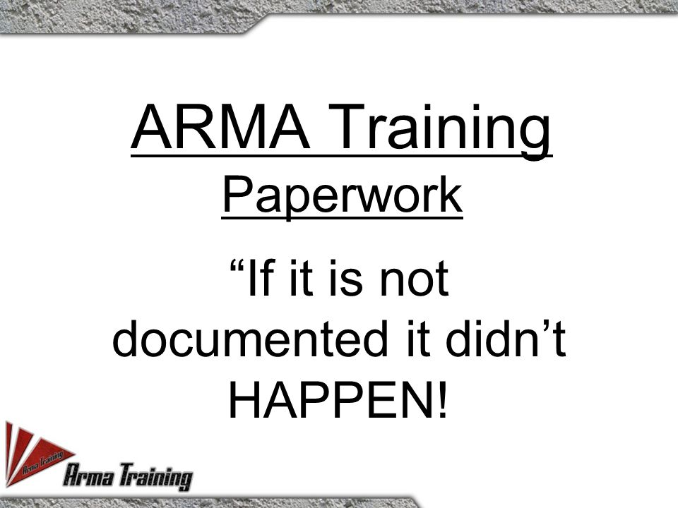 Introduction to ARMA Training Focuses on Technical information needed for Product Liability & Tactical Information Needed for Street Application on Field Proven Strategies.
