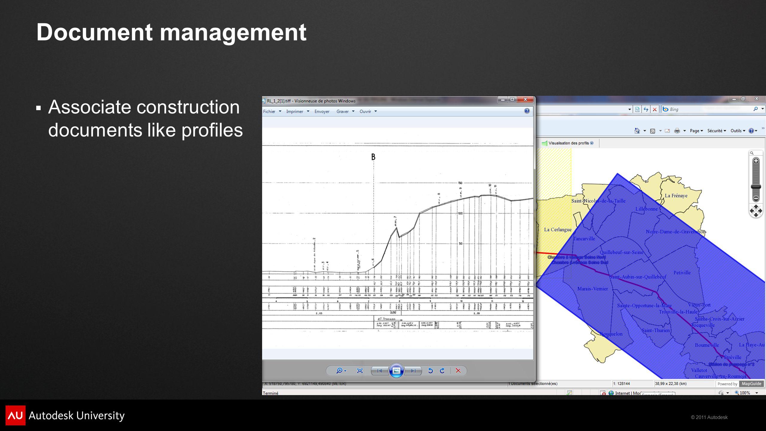 © 2011 Autodesk Document management  Associate construction documents like profiles