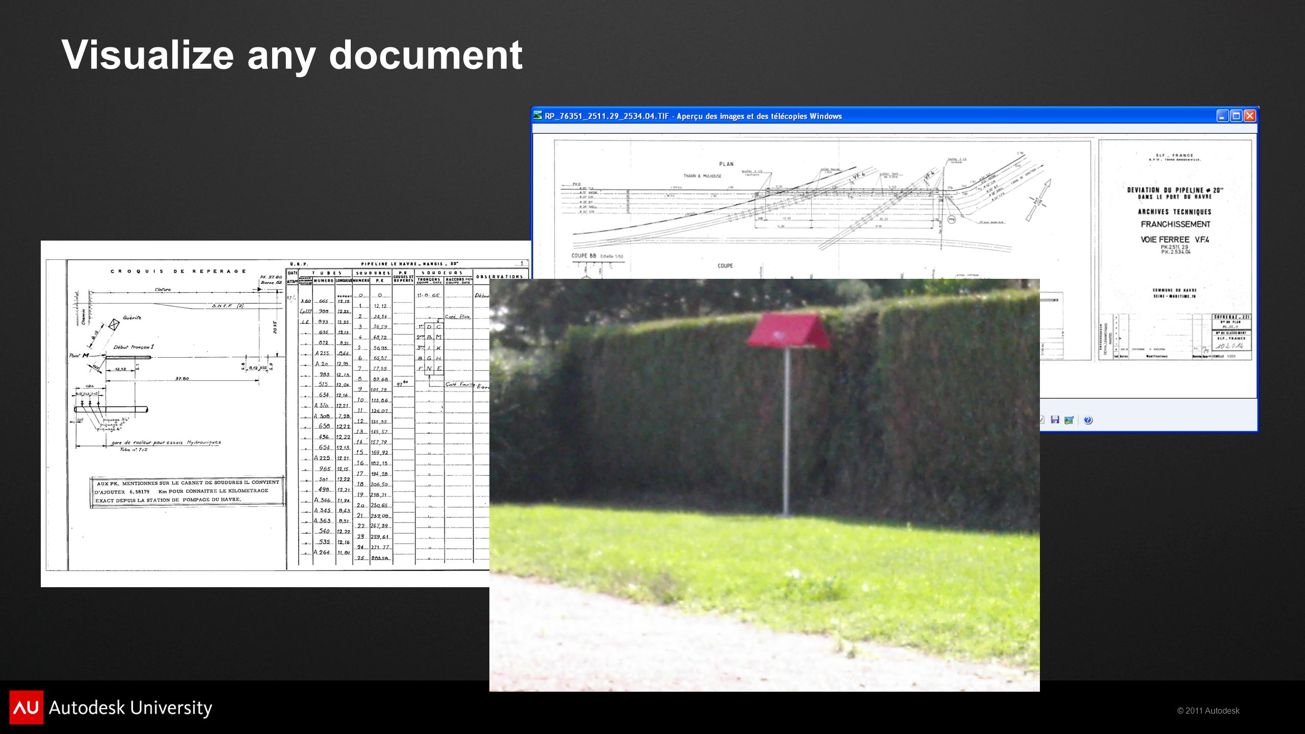 © 2011 Autodesk Aerial inspection  Localize and follow information collected from an aircraft inspection around the pipeline  Video