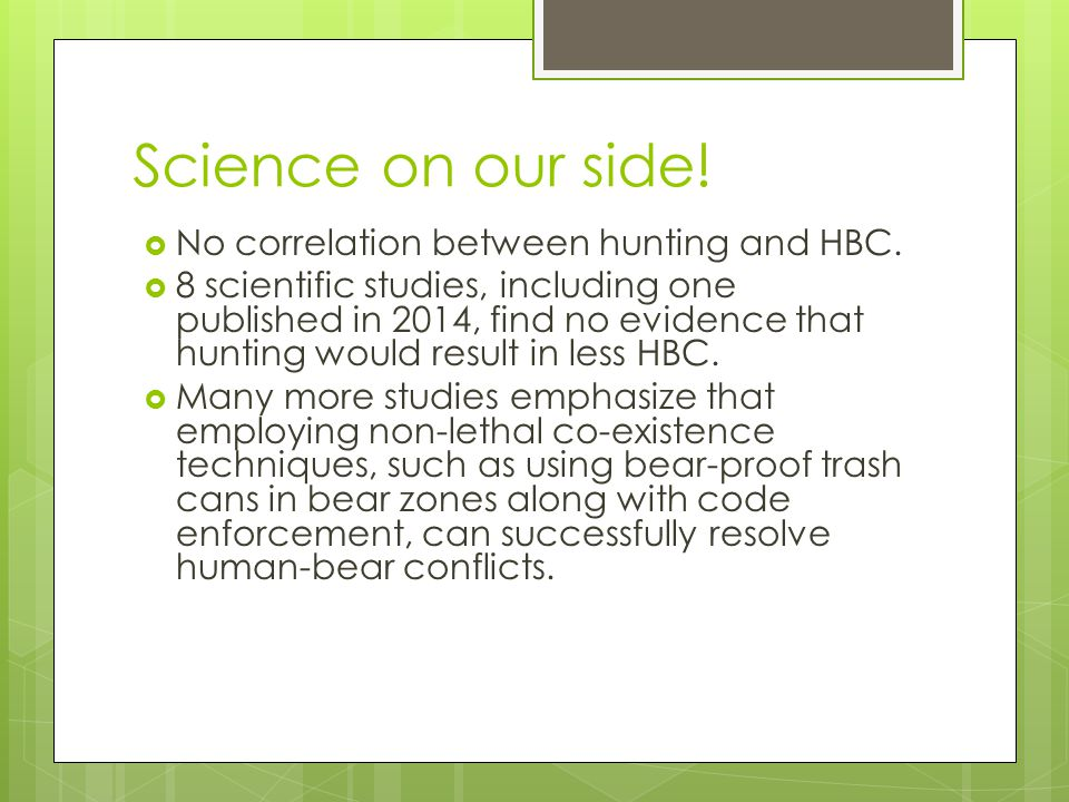 Science on our side.  No correlation between hunting and HBC.