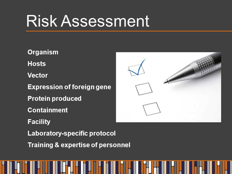 Risk Assessment Organism Hosts Vector Expression of foreign gene Protein produced Containment Facility Laboratory-specific protocol Training & experti