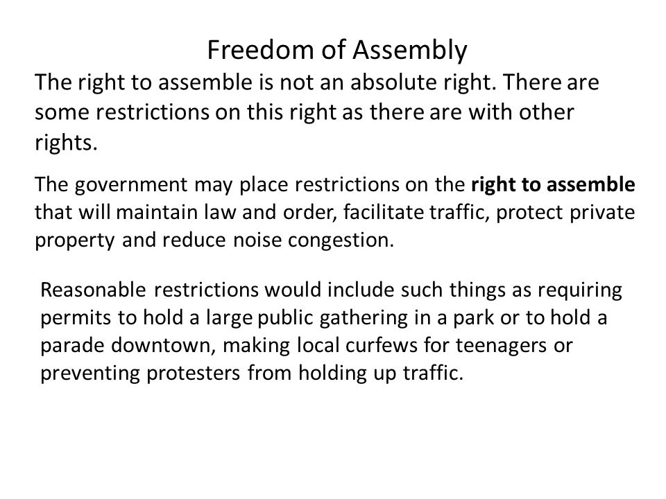 The right to assemble is not an absolute right.