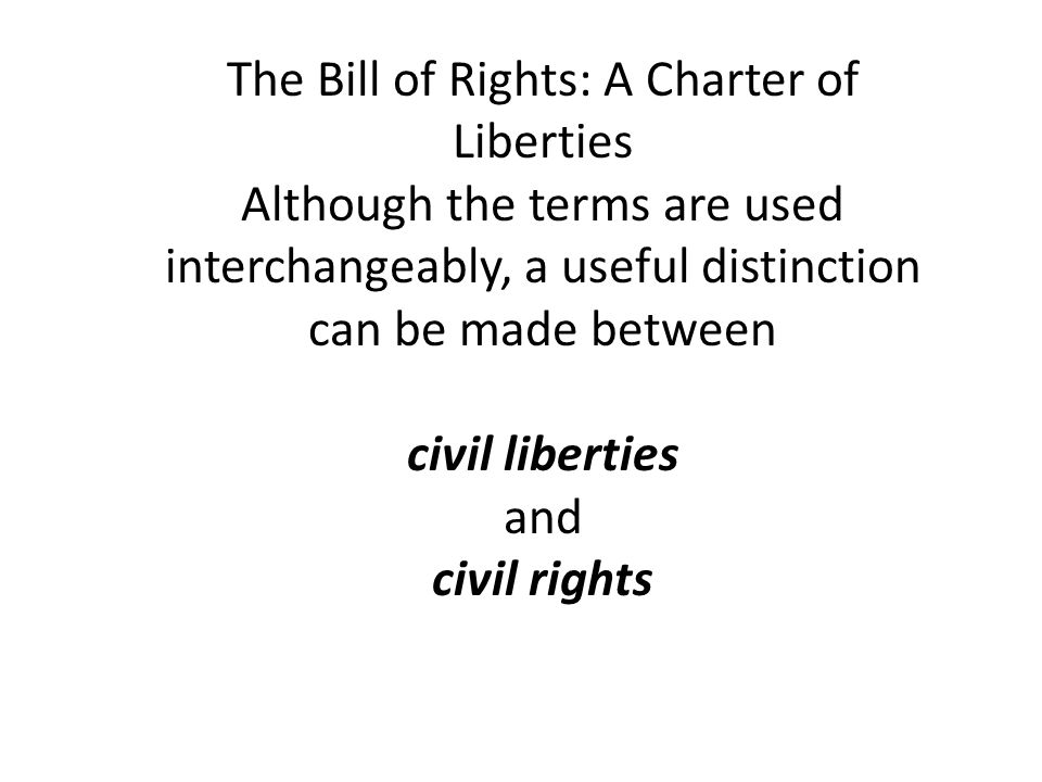 Rights and Liberties CIVIL LIBERTIES are protections of citizens from unwarranted government action.