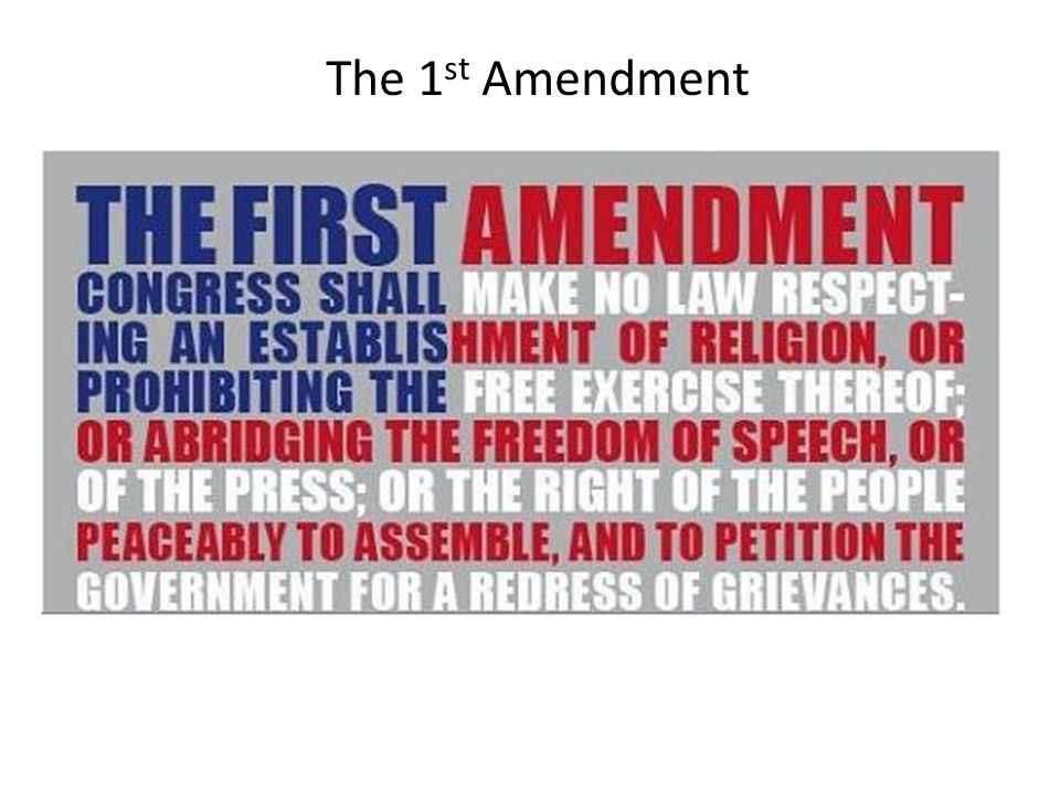 The 1 st Amendment