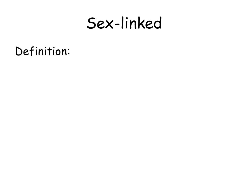 Sex-linked Definition: