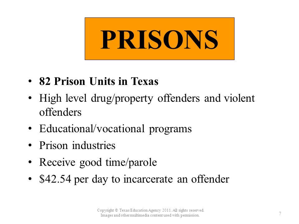7 82 Prison Units in Texas 82 Prison Units in Texas High level drug/property offenders and violent offenders Educational/vocational programs Prison in