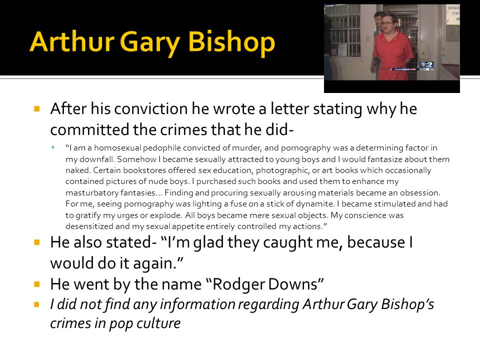 Arthur Gary Bishop's entire life revolved around pursuing the goals that society told him to.