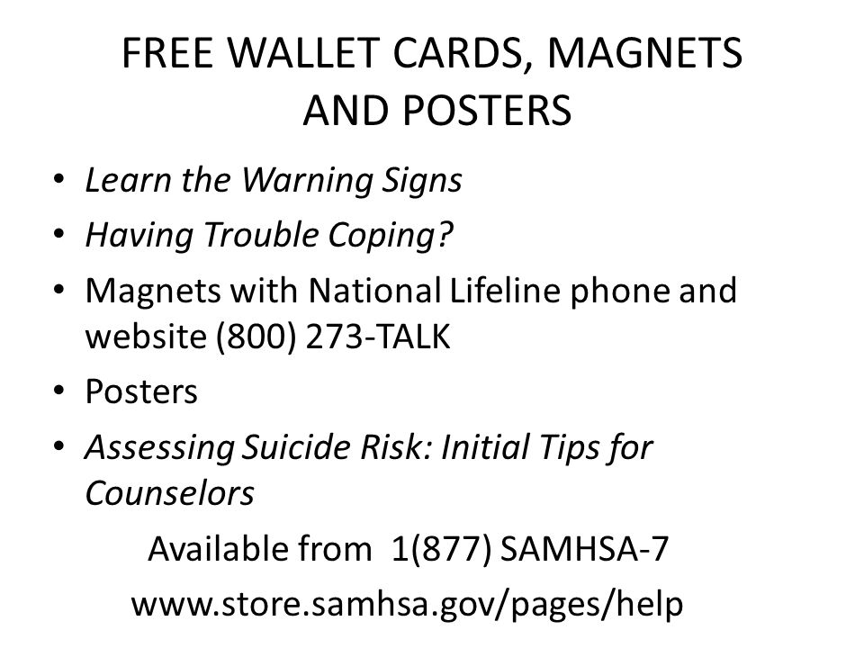 FREE WALLET CARDS, MAGNETS AND POSTERS Learn the Warning Signs Having Trouble Coping.