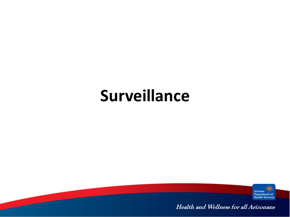 Health and Wellness for all Arizonans Surveillance