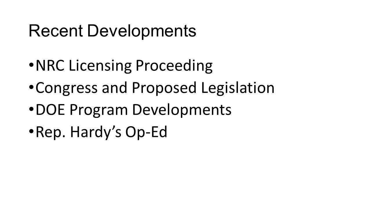 Recent Developments NRC Licensing Proceeding Congress and Proposed Legislation DOE Program Developments Rep.