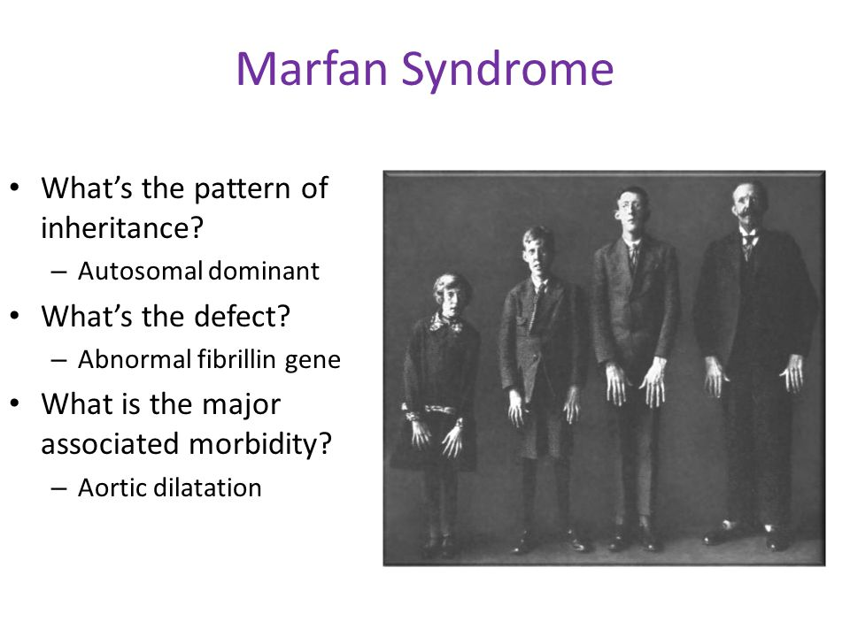 Marfan Syndrome What's the pattern of inheritance.