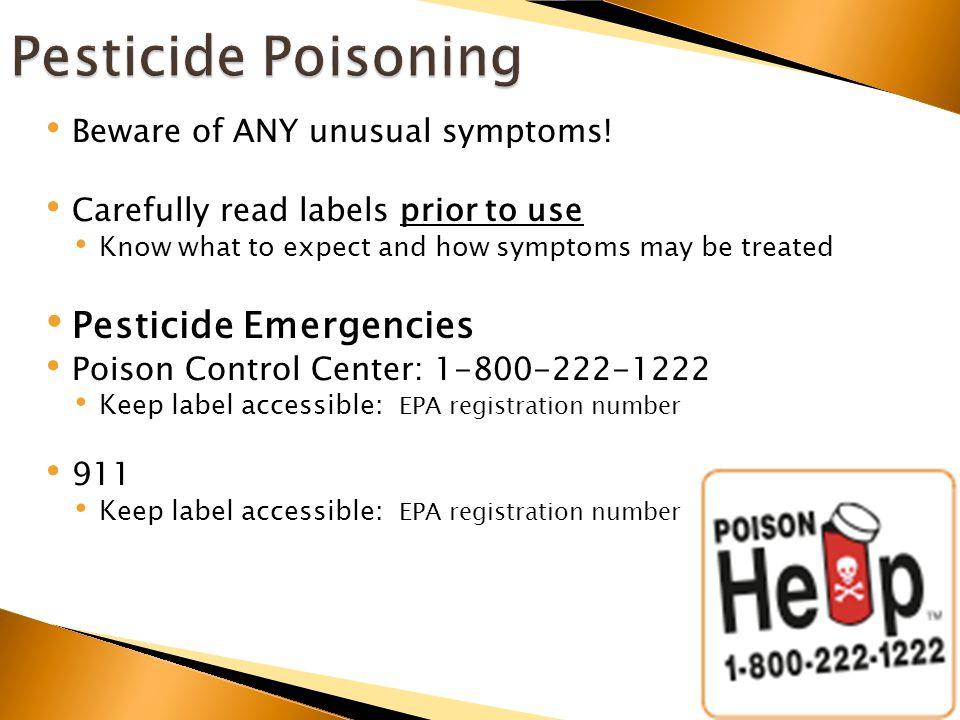 Beware of ANY unusual symptoms.