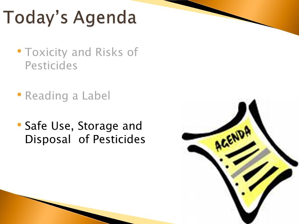 Toxicity and Risks of Pesticides Reading a Label Safe Use, Storage and Disposal of Pesticides
