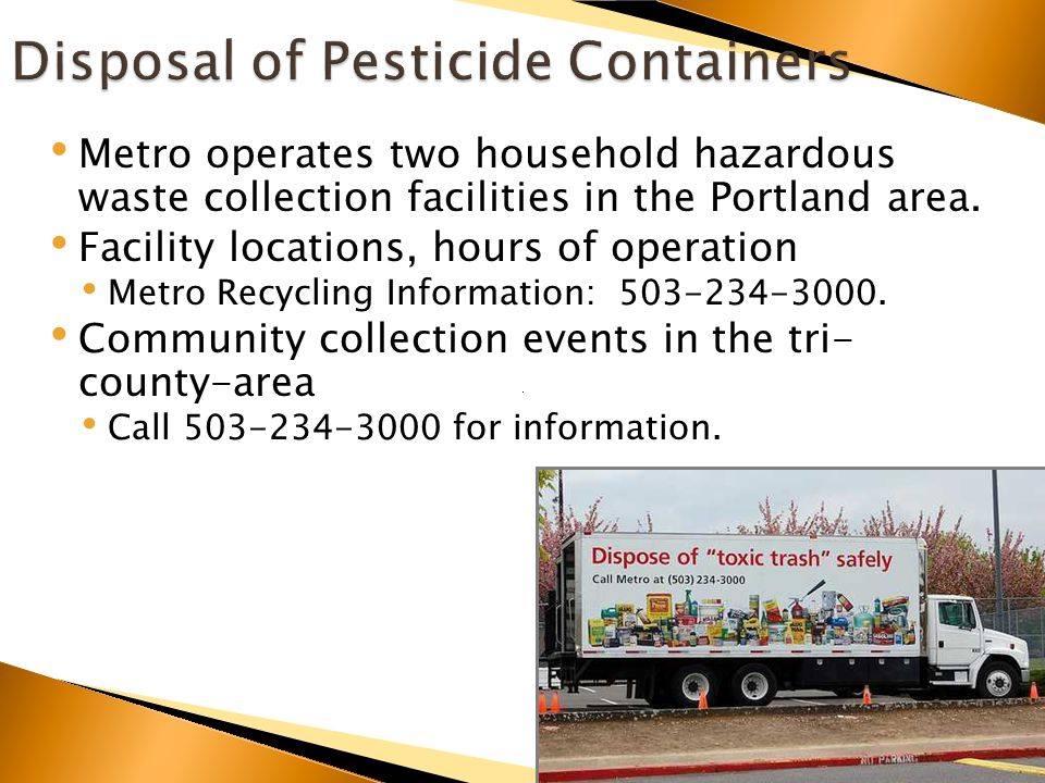 Metro operates two household hazardous waste collection facilities in the Portland area.