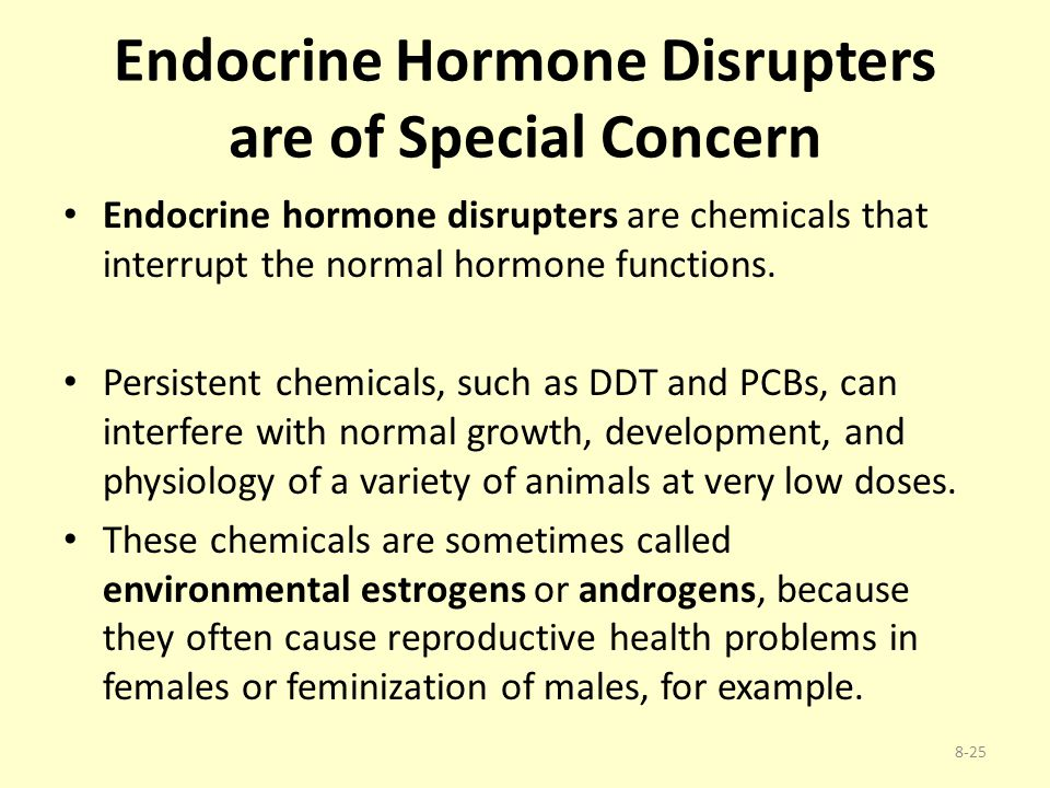 Endocrine Hormone Disrupters are of Special Concern Endocrine hormone disrupters are chemicals that interrupt the normal hormone functions. Persistent
