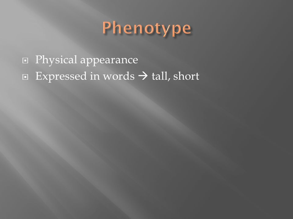  Physical appearance  Expressed in words  tall, short