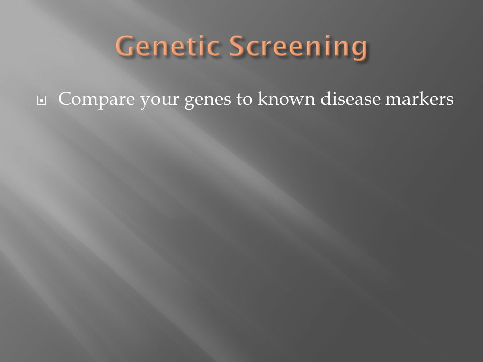  Compare your genes to known disease markers