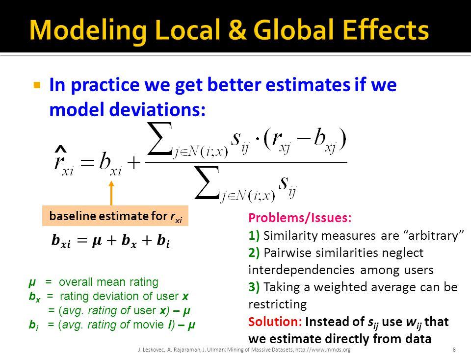  In practice we get better estimates if we model deviations: J.