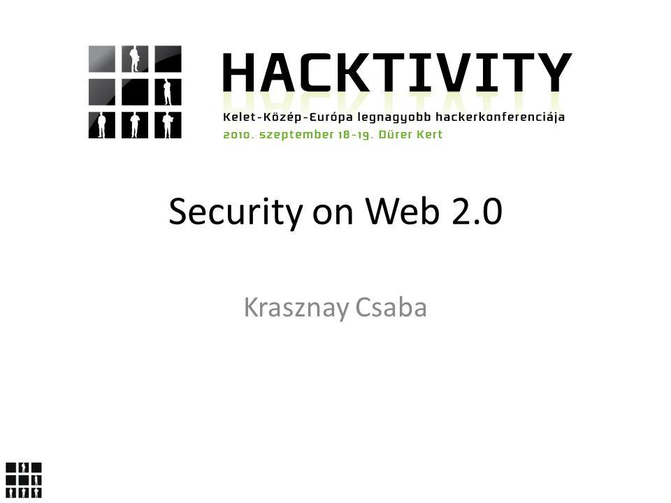 Security on Web 2.0 Krasznay Csaba