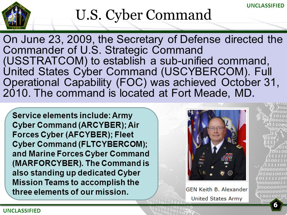 U.S. Cyber Command On June 23, 2009, the Secretary of Defense directed the Commander of U.S. Strategic Command (USSTRATCOM) to establish a sub-unified