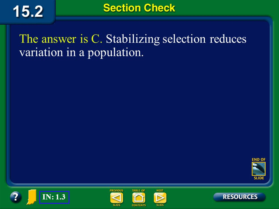Section 2 Check Which type of natural selection does NOT favor the evolution of new species.