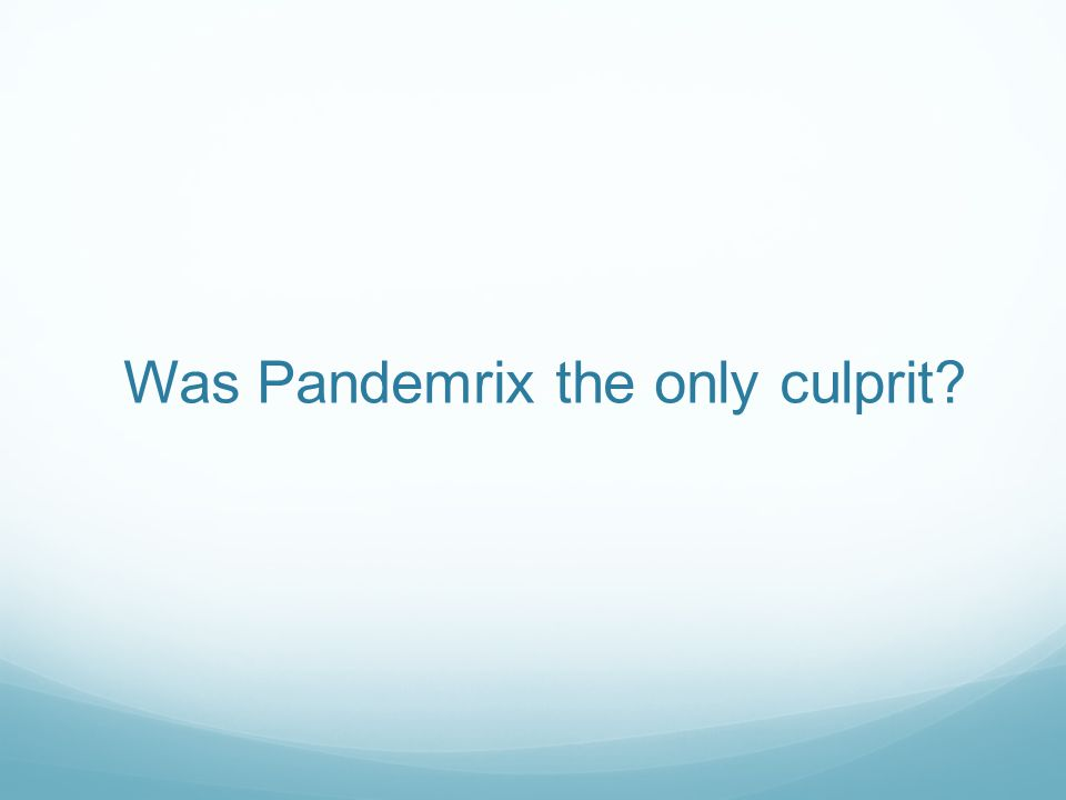 Was Pandemrix the only culprit?