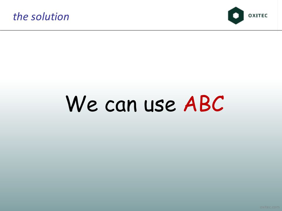oxitec.com the solution We can use ABC