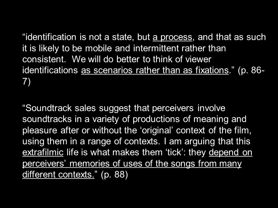 identification is not a state, but a process, and that as such it is likely to be mobile and intermittent rather than consistent.