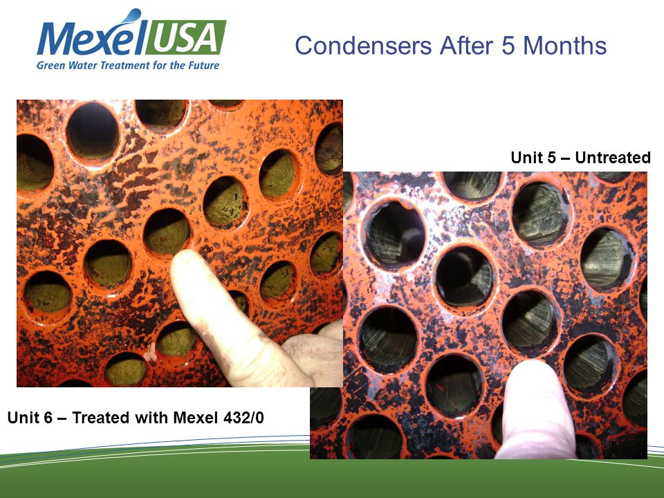 Condensers After 5 Months Unit 6 – Treated with Mexel 432/0 Unit 5 – Untreated
