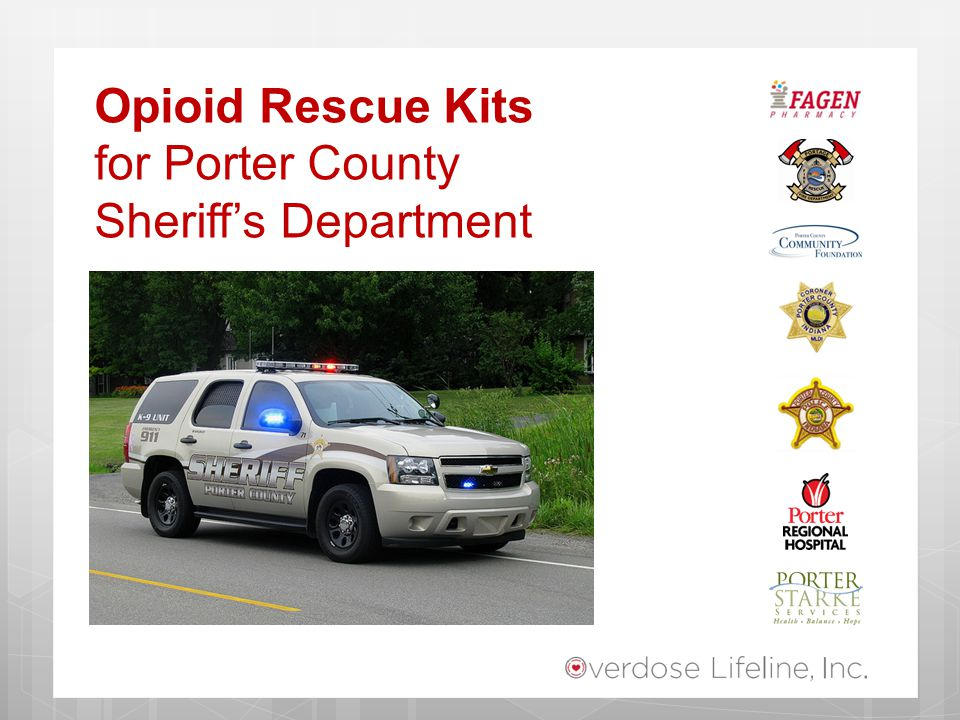 Opioid Rescue Kits for Porter County Sheriff's Department
