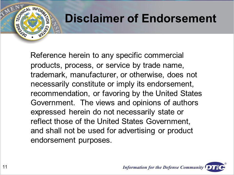 Reference herein to any specific commercial products, process, or service by trade name, trademark, manufacturer, or otherwise, does not necessarily constitute or imply its endorsement, recommendation, or favoring by the United States Government.