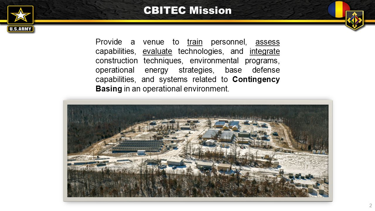 Provide a venue to train personnel, assess capabilities, evaluate technologies, and integrate construction techniques, environmental programs, operati