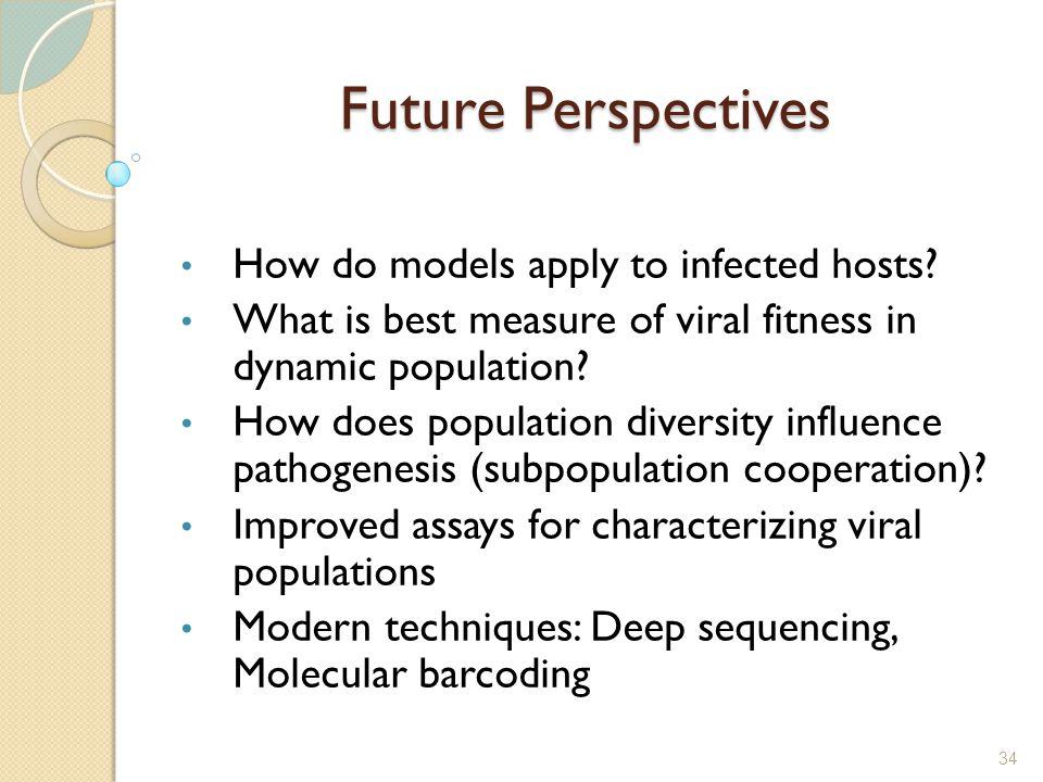 34 Future Perspectives How do models apply to infected hosts.