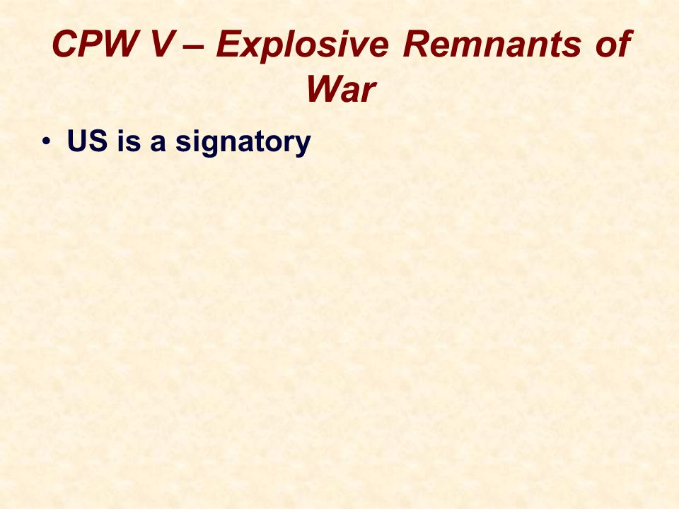 CPW V – Explosive Remnants of War US is a signatory