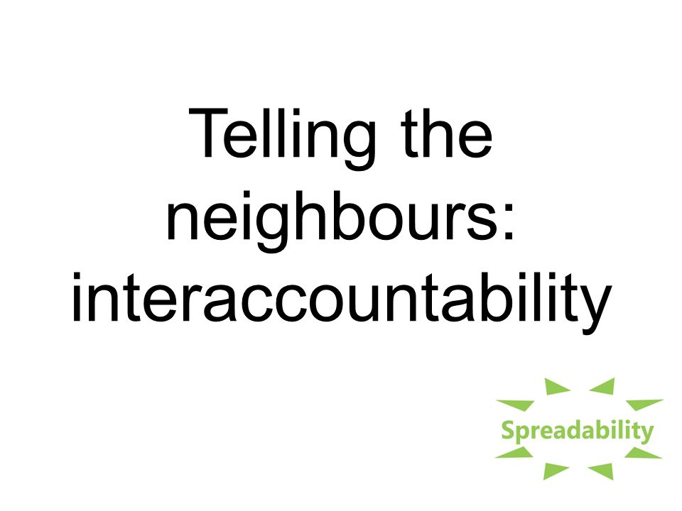 Telling the neighbours: interaccountability
