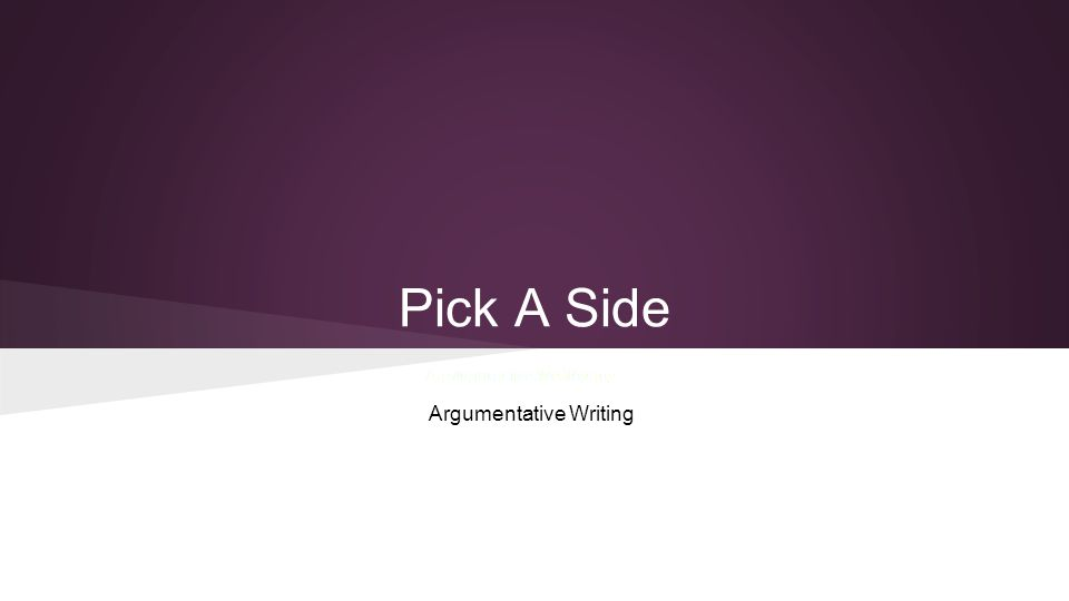 Pick A Side Argumentative Writing