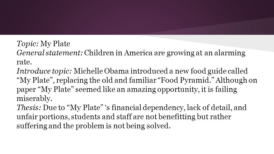 Topic: My Plate General statement: Children in America are growing at an alarming rate.