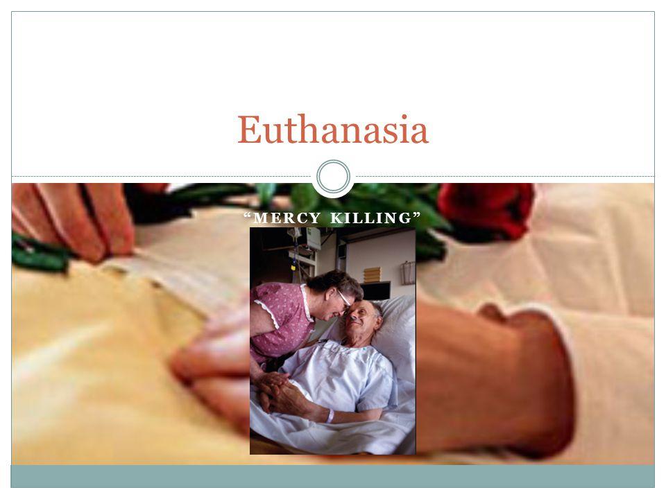 MERCY KILLING Euthanasia