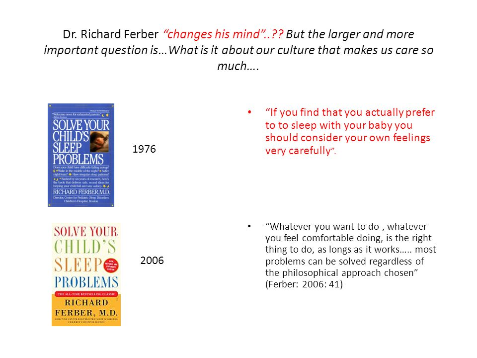 """Dr. Richard Ferber """"changes his mind""""..?? But the larger and more important question is…What is it about our culture that makes us care so much…. """"If"""
