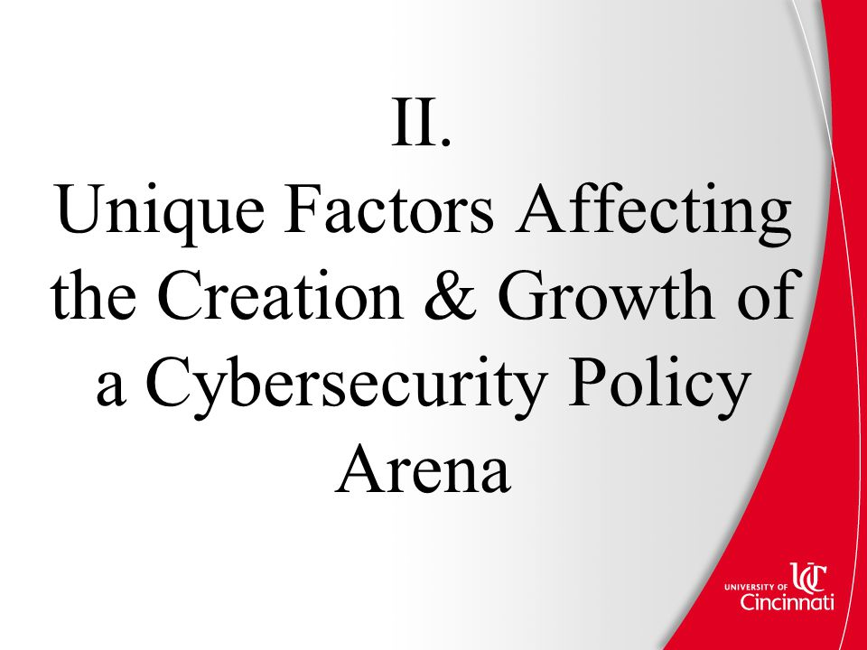 II. Unique Factors Affecting the Creation & Growth of a Cybersecurity Policy Arena