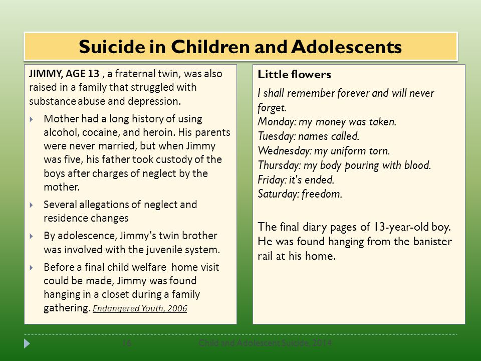 Suicide in Children and Adolescents Child and Adolescent Suicide, 201416 Little flowers I shall remember forever and will never forget.