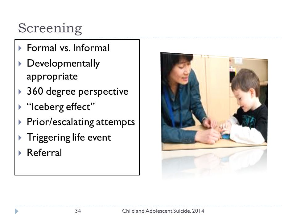 Screening Child and Adolescent Suicide, 201434  Formal vs.